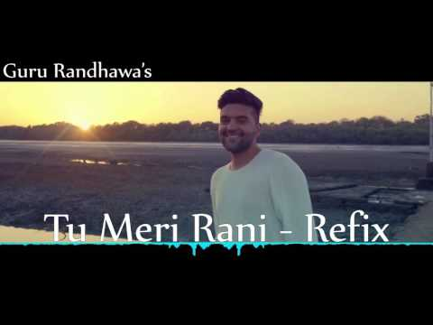 Tu Meri Rani Refix | Guru Randhawa [MP3 Download Link In Description]