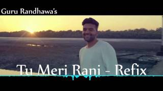 Tu Meri Rani Refix | Guru Randhawa [MP3 Download Link in Description]