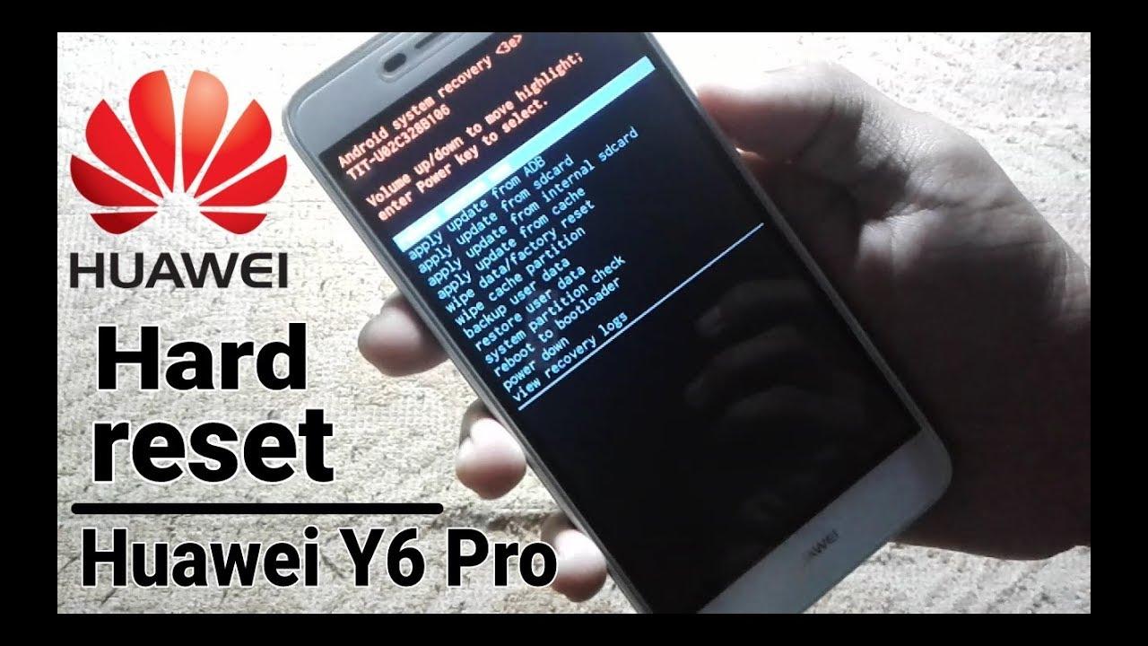 Hard reset Huawei Y6 Pro