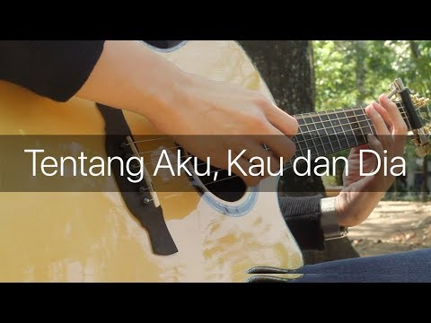 Tentang Aku Kau dan Dia - Kangen Band (Fingerstyle Guitar Cover)