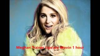 Lips are Movin - Meghan Trainor (1 Hour)