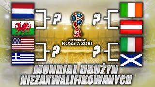 MISTRZOSTWA ŚWIATA NIEZAKWALIFIKOWANYCH | FIFA 18 World Cup