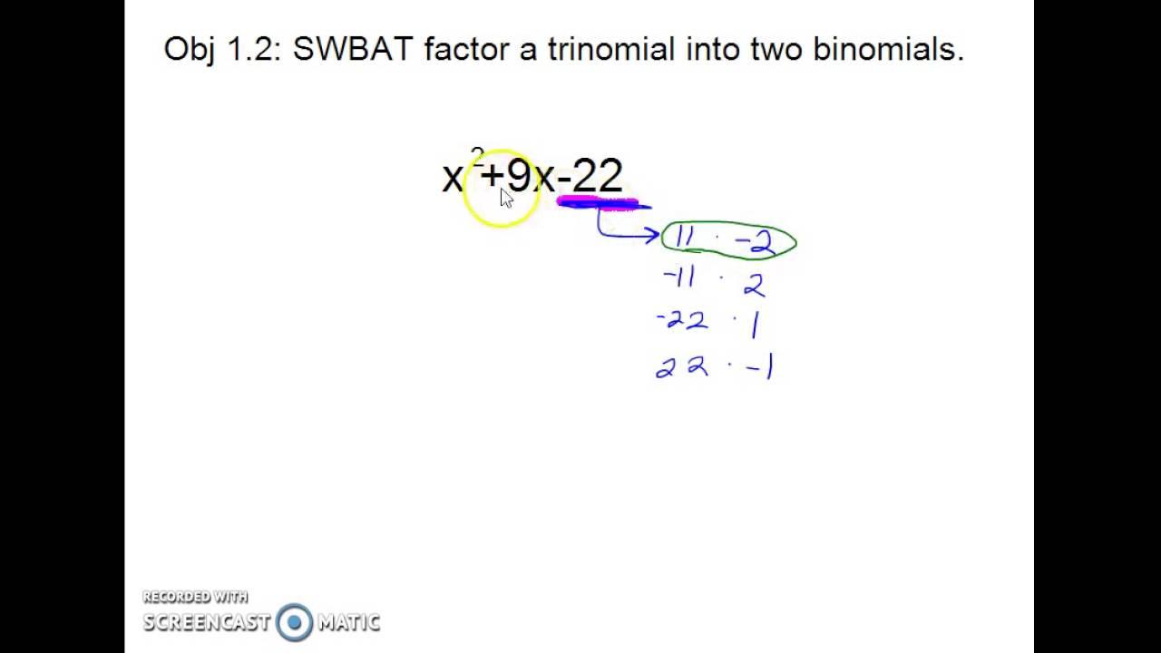 A2 Obj 12: Swbat Factor A Trinomial Into Two Binomials