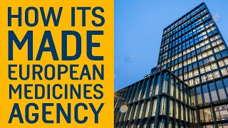 How its made: European Medicines Agency (EMA) in Amsterdam