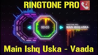 Main Ishq Uska - Vaada || Alka Yagnik, Babul Supriyo || Romantic Ringtone | pyaar lafzon mein kahan