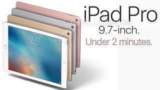 iPad Pro 9.7-inch Review in Under 2 Minutes!