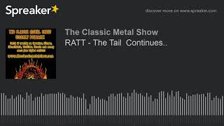 RATT – The Tail  Continues..
