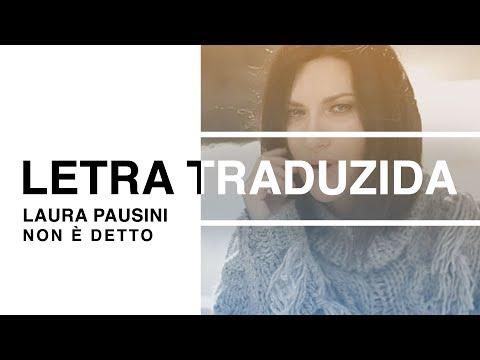 Laura Pausini - Non è detto (Letra Traduzida)