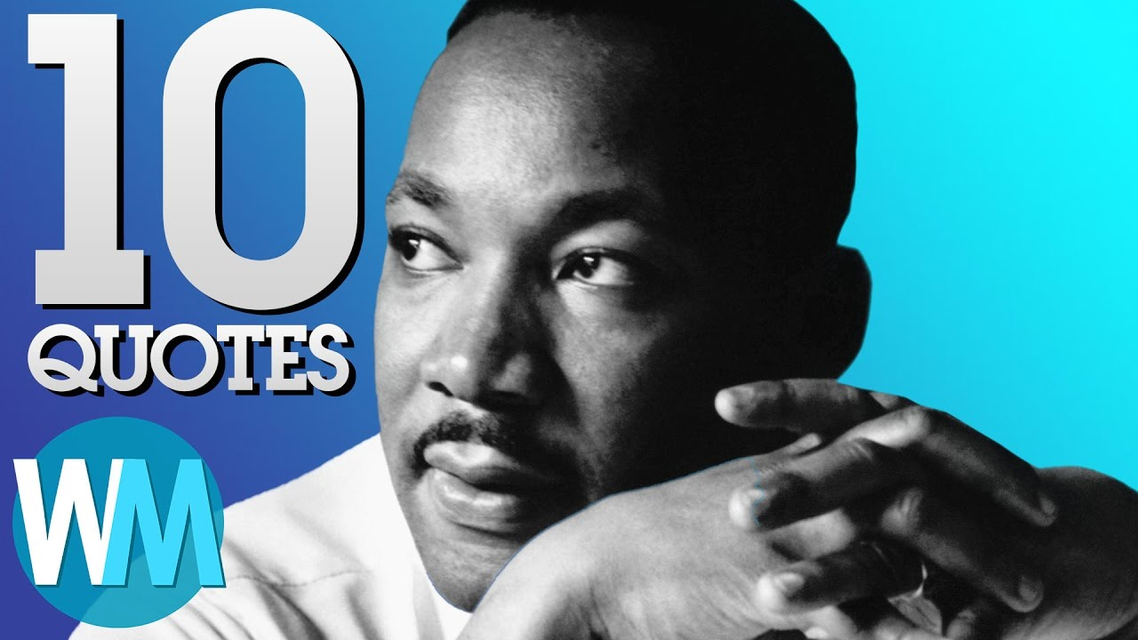 Top 10 Most Powerful Martin Luther King Jr Quotes Youtube
