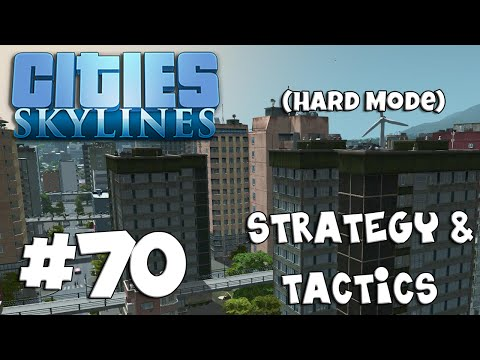 Cities: Skylines Strategy & Tactics 70: Signs of Life