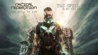 Radical Redemption ft. MC Tha Watcher - The Spell of Sin (HQ Official)