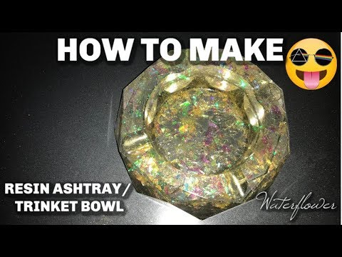 How To Make Resin Ashtray/ Trinket Bowl