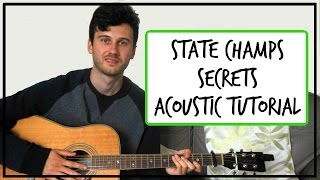 State Champs -  Secrets - Acoustic Guitar Tutorial (EASY CHORDS)
