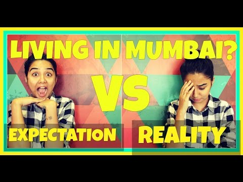 Living In Mumbai: Expectations v/s Reality | MostlySane