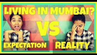 Living In Mumbai: Expectations v/s Reality   MostlySane