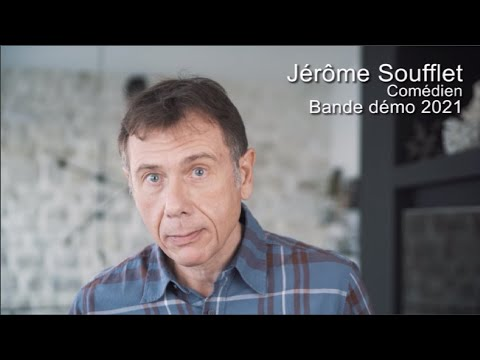Vidéo Jérôme SOUFFLET comédien, Démo 2021, Showreel