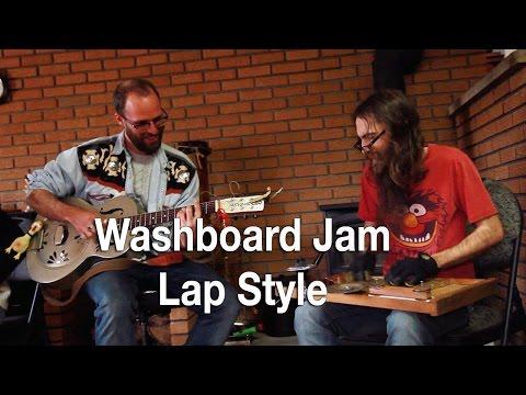 Washboard  Lap Style Demo Jam