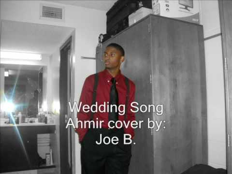 Wedding Song - Ahmir cover by Joe B.