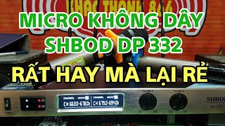 MICRO SHBOD DP 332 RẤT HAY MÀ LẠI RẺ 1tr400k ( 4 râu)