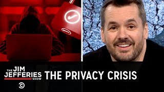 The Only Way to Keep Your Data Private - The Jim Jefferies Show