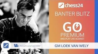 Banter Blitz with GM Loek van Wely - August 2, 2018