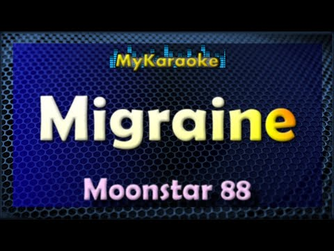 MIGRAINE - KARAOKE in the style of MOONSTAR88