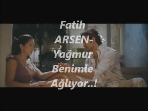 Fatih ARSEN-yağmur benimle ağlıyor.wmv
