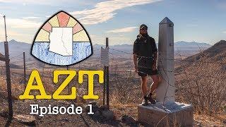 AZT 2019 Thru-Hike: Episode 1