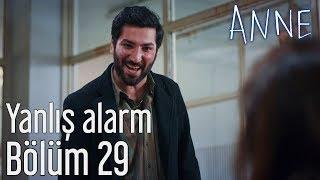 Anne 29. Bölüm - Yanlış Alarm