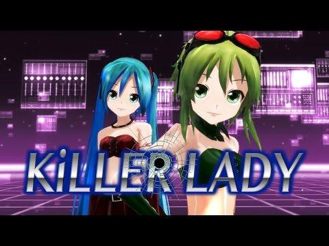 【MMD-PV】KiLLER LADY [Ver.1](デュエット完成版,Lat式GUMI&Lat式初音ミク,60fps・1440p・2K)