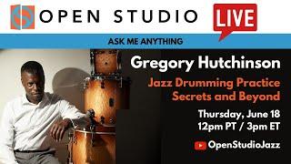 Jazz Drumming Practice Secrets & Beyond with Greg Hutchinson