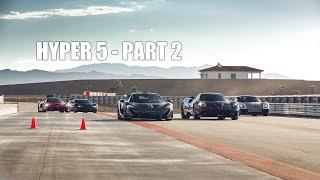 HYPER 5 - LaFerrari vs Porsche 918 vs McLaren P1 vs Bugatti Super Sport vs Pagani Huayra - PART 2