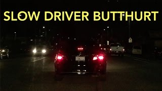Repeat youtube video Slow Driver Butthurt by High Beams - 7CMG216