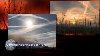 Geoengineering Is Fueling Firestorm Catastrophes ( Dane Wigington GeoengineeringWatch.org )