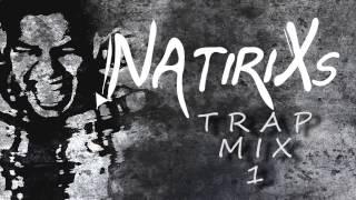 DJ Natirixs - Trap mix 1 (new 2013 trap bangers)