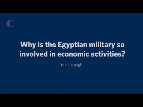 Why Is The Egyptian Military So Involved In Economic Activities?
