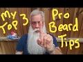 TOP 3 PROFESSIONAL BEARD TIPS