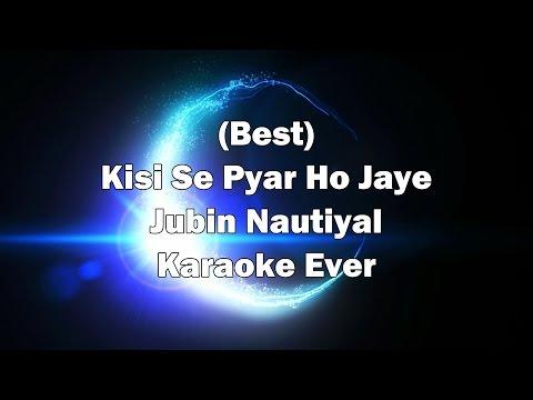 Kisi Se Pyar Ho Jaye Kaabil Song Karaoke with Lyrics + MP3 Download | Jubin Nautiyal | Dil Kya Kare