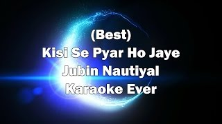 Kisi Se Pyar Ho Jaye Kaabil Song Karaoke with Lyrics + MP3 Download | Jubin Nautiyal | Dil Kya Kare