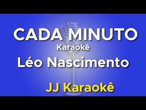 Cada Minuto - Karaokê - Léo Nascimento