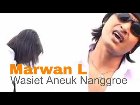 Marwan L - Wasiet Aneuk Nanggroe