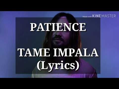 PATIENCE - Tame Impala (Lyrics)