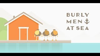 Burly Men At Sea: Parte 1