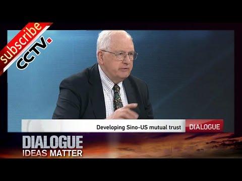 Dialogue 对话 03/20/2016 -Developing Sino-US mutual trust 建立中美之间的信任 丨CCTV