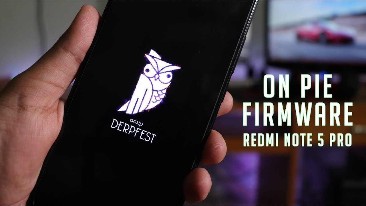 AOSIP Derpfest Rom Review On Redmi Note 5 Pro    Pie Firmware [09/06/2019  Build]