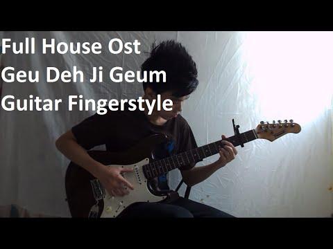 Full House Ost (Geu Deh Ji Geum) Guitar Fingerstyle