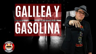 Franco Escamilla.- Galilea y gasolina