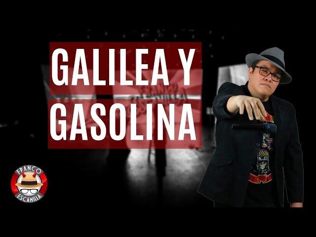 Franco Escamilla.- Galilea y gasolina