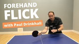 How to do a forehand flick | Pro tips from PAUL DRINKHALL