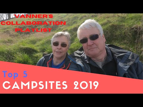 Top 5 Campsites Of 2019 | Top 5 Sites Collaboration